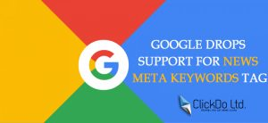 GOOGLE DROPS SUPPORT FOR NEWS META KEYWORDS TAG