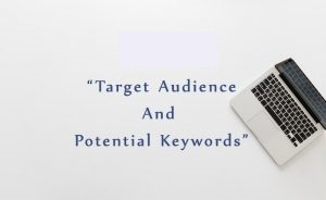 Target Audience And Potential Keywords