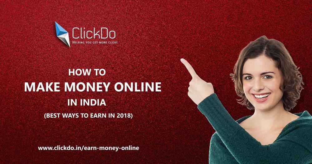 Make Money Online in India 2018