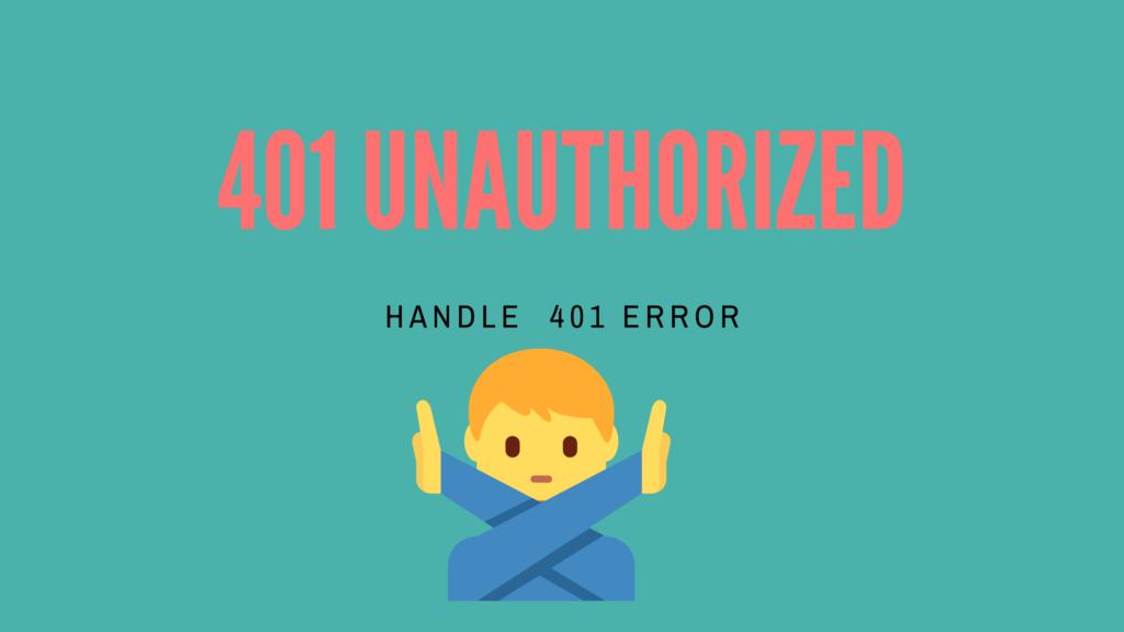 401 Unauthorized error