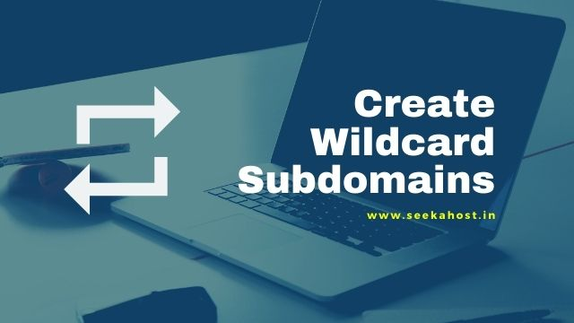 Create Wildcard Subdomains In cpanel