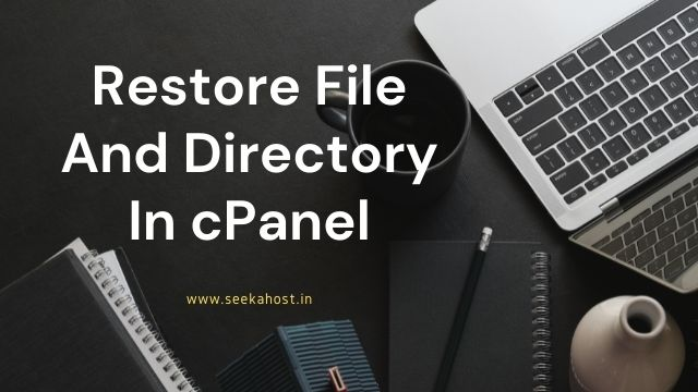 Restore file and directory in cPanel
