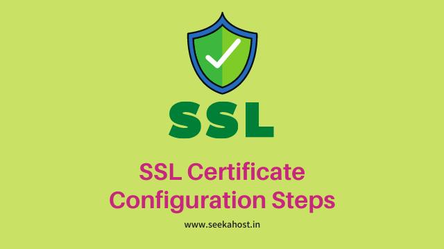 SSL Cetificate comfiguration Steps