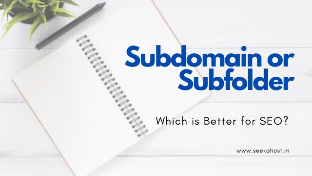 Subdomain or subfolder for seo